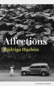 Affections, by Rodrigo Hasbún, translated by Sophie Hughes, Pushkin, RRP£9.99, 160 pages