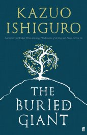 The Buried Giant by Kazuo Ishiguro (Faber & Faber 2015)
