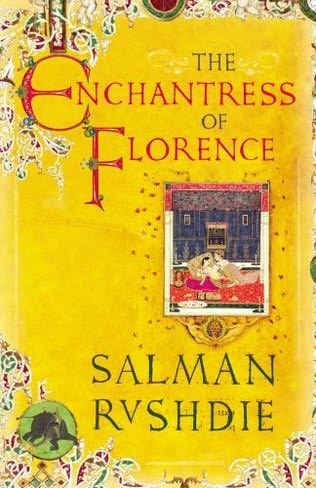 The Enchantress of Florence, by Salman Rushied, Cape ___ Php, 349 pages, Available in Fully Booked-BGC