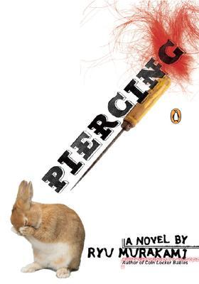 Piercing by Ryū Murakami, Ralph McCarthy (Translator), Paperback, 192 pages Published March 27th 2007 by Penguin Books (first published 1994)